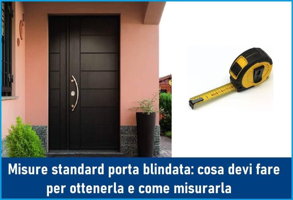 Misure standard porte blindate