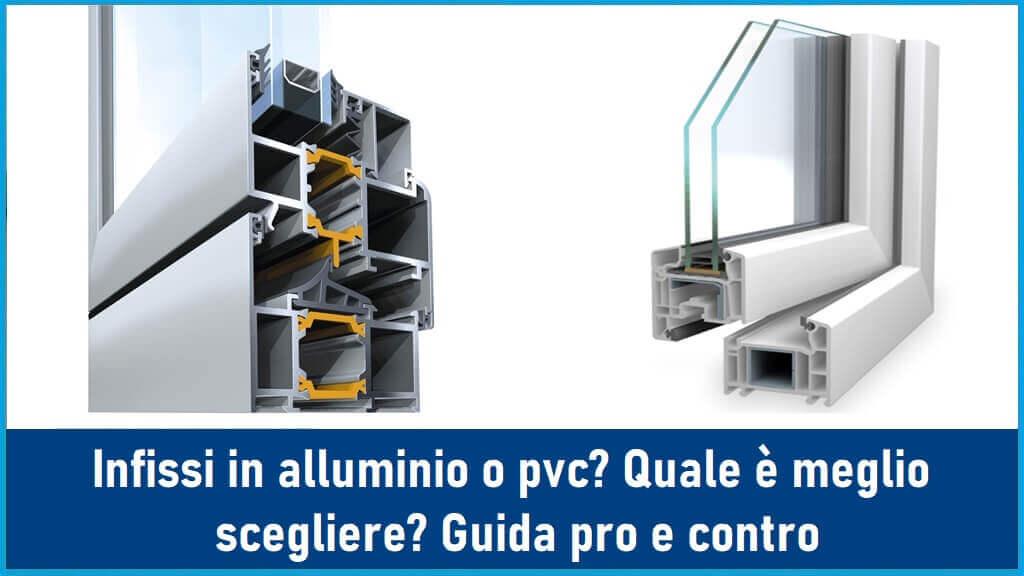 Meglio infissi in alluminio o pvc